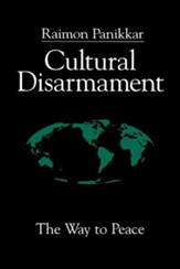 Cultural Disarmament: The Way to Peace