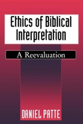 Ethics of Biblical Interpretation: A  Reevaluation