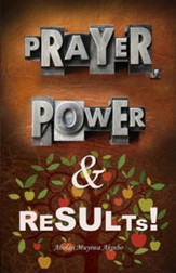 Prayer, Power & Results!