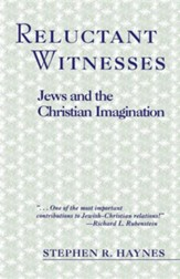 Reluctant Witnesses: Jews & the Christian Imagination