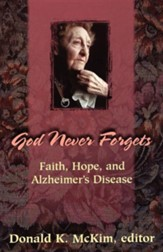 God Never Forgets: Faith, Hope, & Alzheimer's  Disease