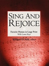 Sing & Rejoice: Favorite Hymns in Large Print