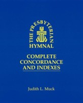 The Presbyterian Hymnal: Complete Concordance & Indexes