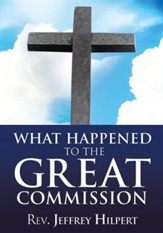 What Happened to the Great Commission