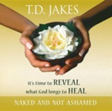 It's Time to Reveal What God Longs to Heal Audio Book: Naked and Not Ashamed
