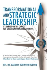 Transformational and Strategic Leadership: Its Impact on the Capacity for Organizational Effectiveness