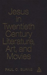 Jesus in Twentieth Century Literature, Art, and Movies