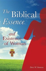 The Biblical Essence and Existence of Woman