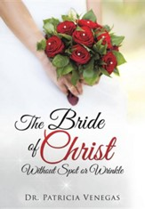 The Bride of Christ Without Spot or Wrinkle