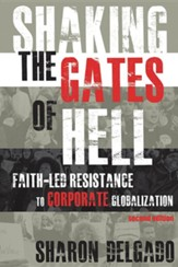 Shaking the Gates of Hell: Faith-Led Resistance to Corporate Globalization, Second Edition, Second Edition