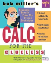 Bob Miller's Calc for the Clueless: Calc I, Edition 0002Revised