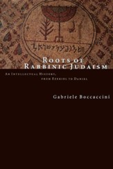 Roots of Rabbinic Judaism: An Intellectual History, from Ezekiel