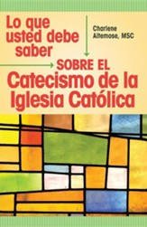 Lo que usted debe saber sobre el Catecismo de la Iglesia Católica, What You Should Know About the Catechism of the Catholic Church