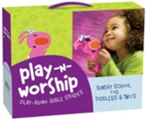 Play-n-Worship: Play-Along Stories for Toddlers and Twos