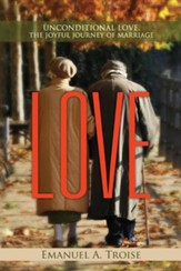 Love: Unconditional Love, the Joyful Journey of Marriage