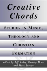 Creative Chords, Studies in Music, Theology and Christian Formation