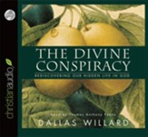 The Divine Conspiracy: Rediscovering Our Hidden Life in God--CD