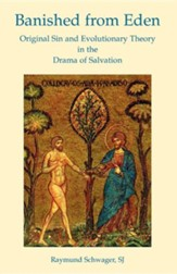 Banished from Eden: Original Sin and Evolutionary Theory in the Drama of Salvation
