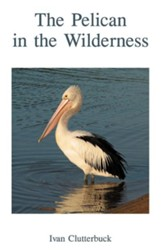 The Pelican in the Wilderness