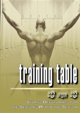 Training Table: 10 for 10 - Sports Devotionals for the Seasons Within the Season