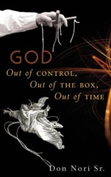 God Out of Control, Out of the Box, Out of Time
