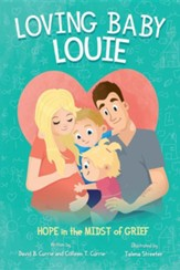 Loving Baby Louie: Hope in the Midst of Grief