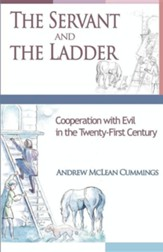 The Servant and the Ladder: Cooperation with Evil in the Twenty-First Century