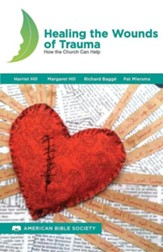 Healing the Wounds of Trauma: How the Church Can Help, North American Edition
