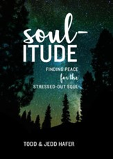 Soul-itude: Finding Peace for the Stressed-out Soul