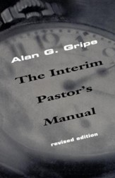 The Interim Pastor's Manual