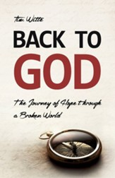Back to God: The Journey of Hope through a Broken World