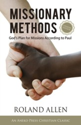 Missionary Methods: God's Plan for Missions According to Paul, Edition 0003
