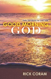Good Morning God: Daily Devotions for One Year