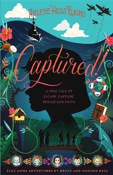 Captured!: A True Tale of Escape, Capture, Rescue and Faith