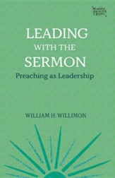 Leading with the Sermon: Preaching as Leadership