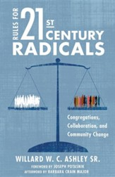 Rules for 21st-Century Radicals: Congregations, Collaboration, and Community Change