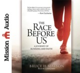 The Race Before Us: A Journey of Running and Faith Unabridged Audiobook on CD