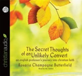 The Secret Thoughts of an Unlikely Convert: An English Professor's Journey into Christian Faith - unabridged audiobook on CD