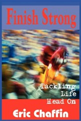 Finish Strong: Tackling Life Head on