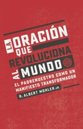 La oración que revoluciona al mundo (The Prayer that Turns the World Upside Down)