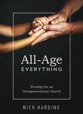 All-Age Everything: Worship for an Intergenerational church