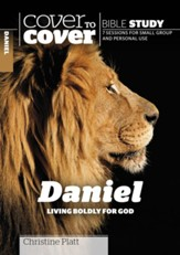 Daniel: Living Boldly for God (Cover to Cover Bible Study Guides)
