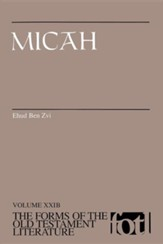 Micah: Volume XXIB, The Forms of the Old Testament Literature (FOTL)