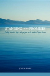Standing on His Promises: Finding Comfort, Hope, and Purpose in the Midst of Your Storm