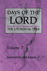 Days of the Lord Volume 7: Solemnities & Feasts