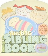 The Big Sibling Journal: Baby's First Year According to Me