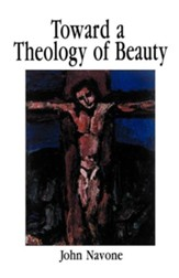 Toward a Theology of Beauty