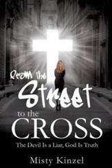 From the Street to the Cross