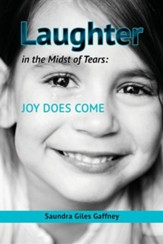 Laughter in the Midst of Tears: Joy Does Come