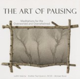 The Art of Pausing: Meditations for the Overworked and Overwhelmed